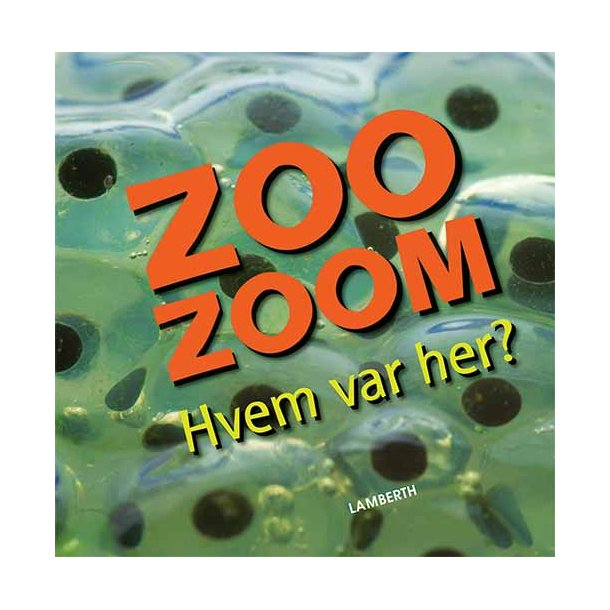 Zoo-Zoom - Hvem var her?