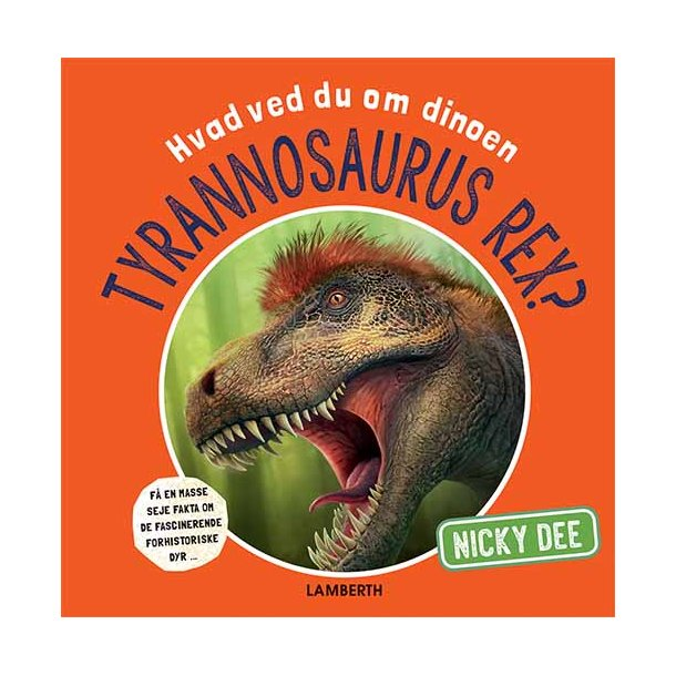 Hvad ved du om dinoen tyrannosaurus rex?