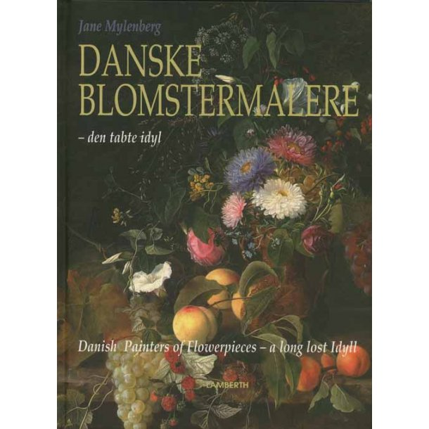 Danske Blomstermalere - Den tabte idyl.